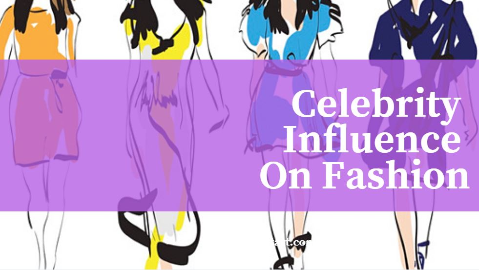 Celebrity Influence On Fashion